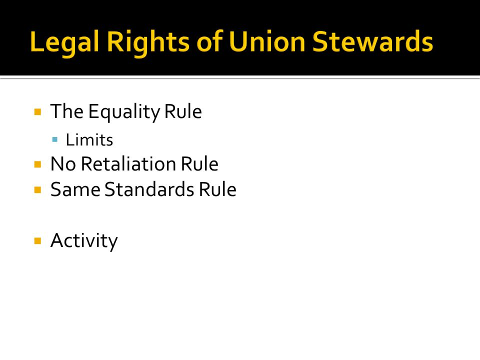 The Equality Rule Limits No Retaliation Rule Same Standards Rule Activity