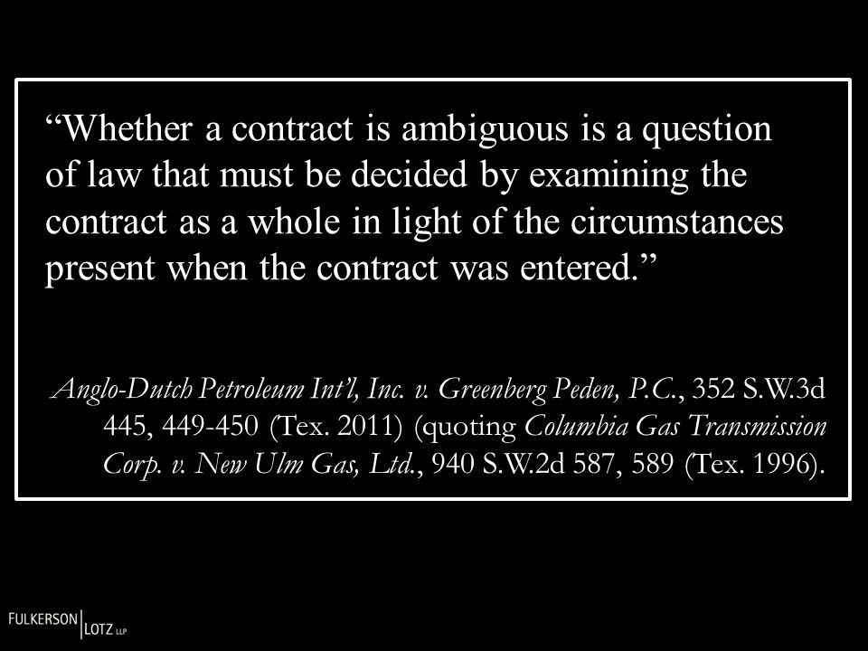 Whether a contract is ambiguous is a question of law that must be decided by examining the contract as a whole in light of the circumstances present when the contract was entered.