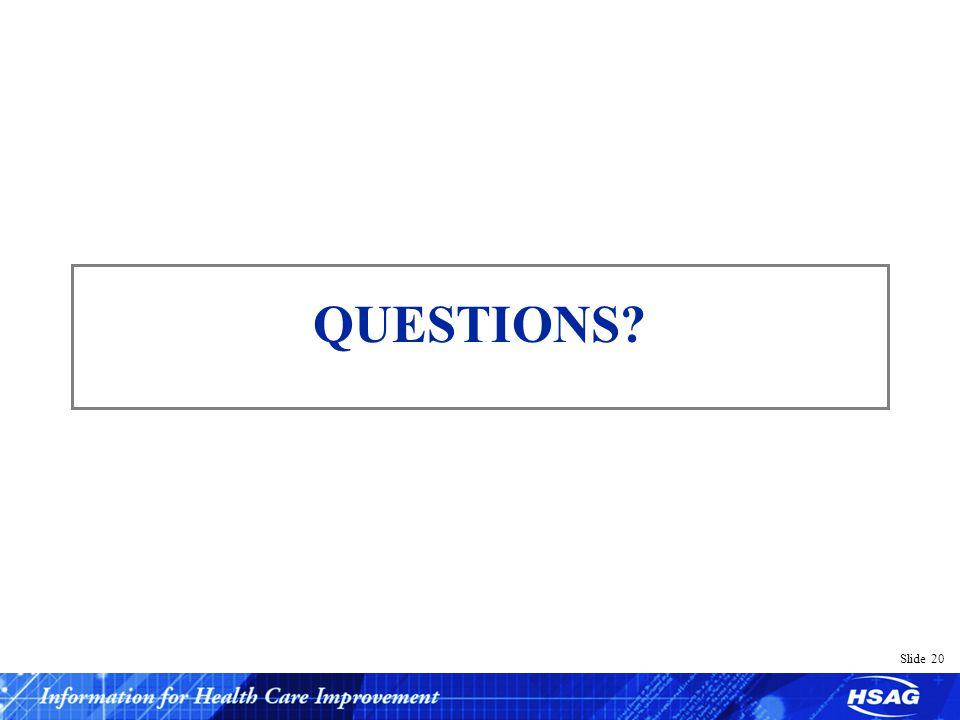 Slide 20 QUESTIONS?