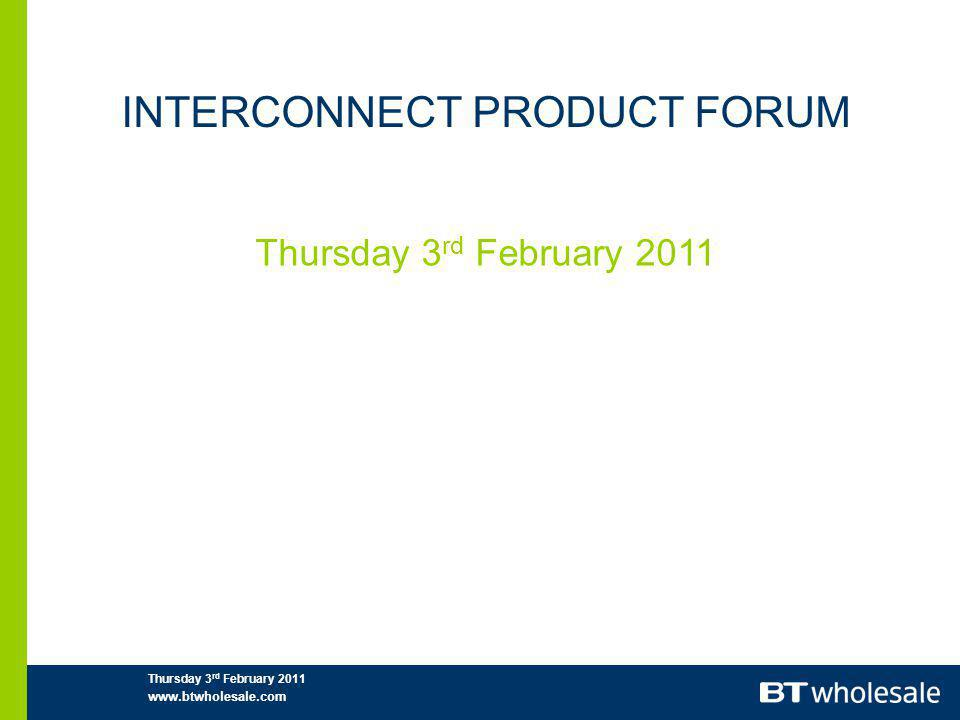INTERCONNECT PRODUCT FORUM Thursday 3 rd February