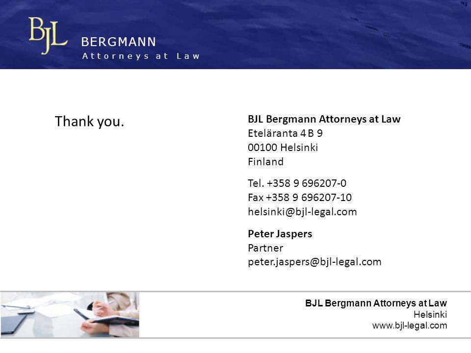 BERGMANN Attorneys at Law BJL Bergmann Attorneys at Law Helsinki www.bjl-legal.com BJL Bergmann Attorneys at Law Eteläranta 4 B 9 00100 Helsinki Finland Tel.