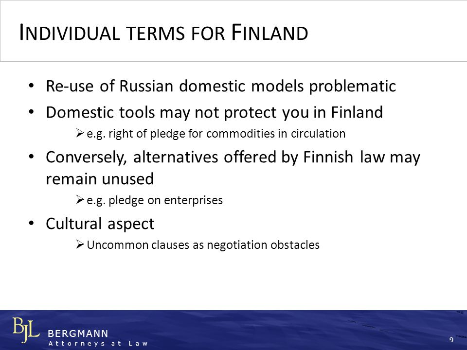 BERGMANN Attorneys at Law BJL Bergmann Attorneys at Law Helsinki www.bjl-legal.com SIDE AGREEMENTS AND COMMON PRACTICES Part 2