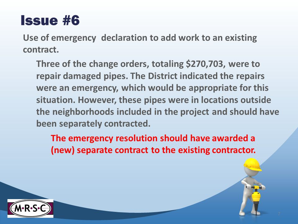 Issue #6 Use of emergency declaration to add work to an existing contract.