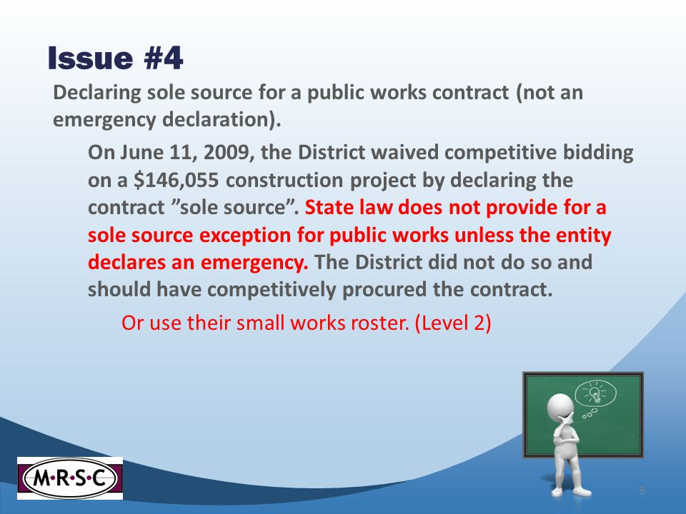 Issue #4 Declaring sole source for a public works contract (not an emergency declaration).
