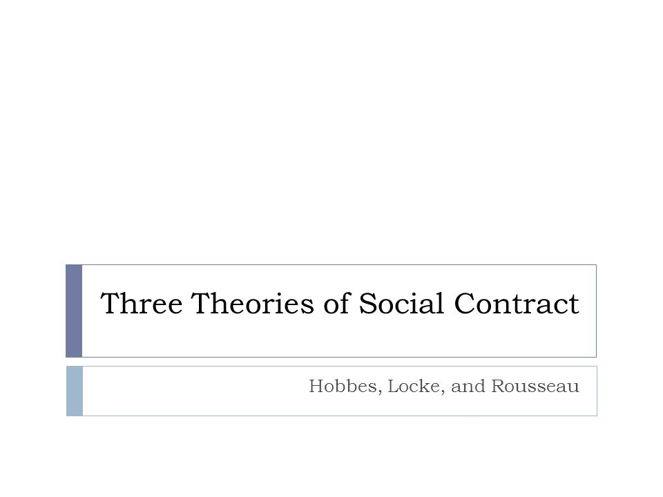 The Social Contract As society has developed, division of labor and private property required the human race to adopt institutions of law.