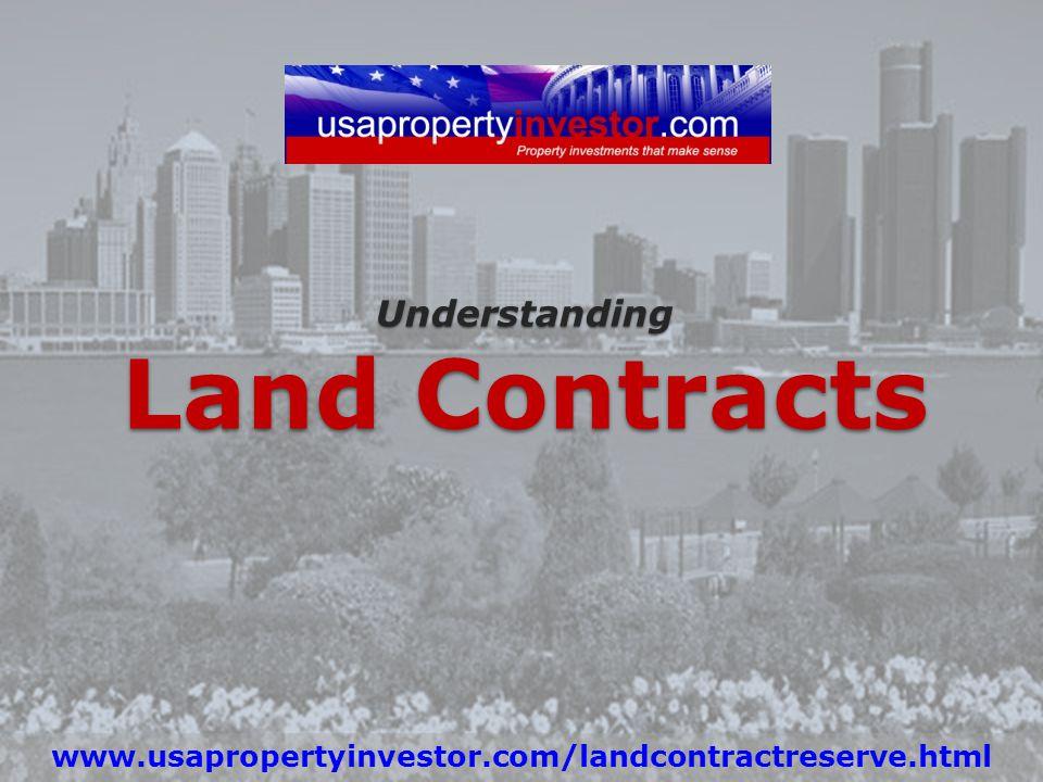 Understanding Land Contracts www.usapropertyinvestor.com/landcontractreserve.html