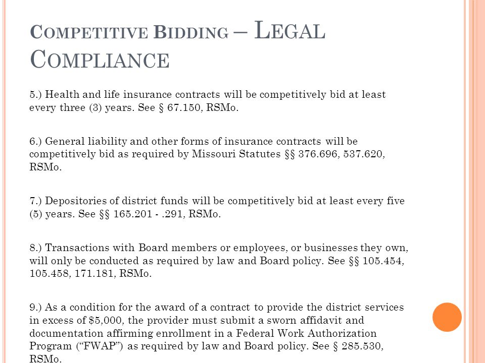 C OMPETITIVE B IDDING – L EGAL C OMPLIANCE 5.) Health and life insurance contracts will be competitively bid at least every three (3) years.