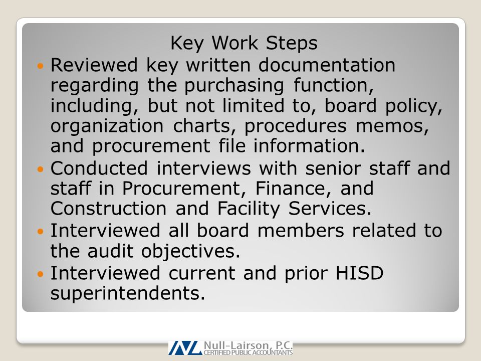 Key Work Steps Reviewed key written documentation regarding the purchasing function, including, but not limited to, board policy, organization charts,