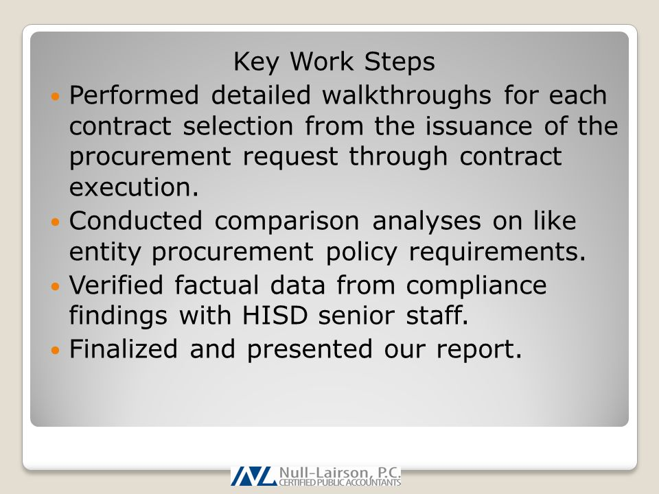 Key Work Steps Performed detailed walkthroughs for each contract selection from the issuance of the procurement request through contract execution. Co