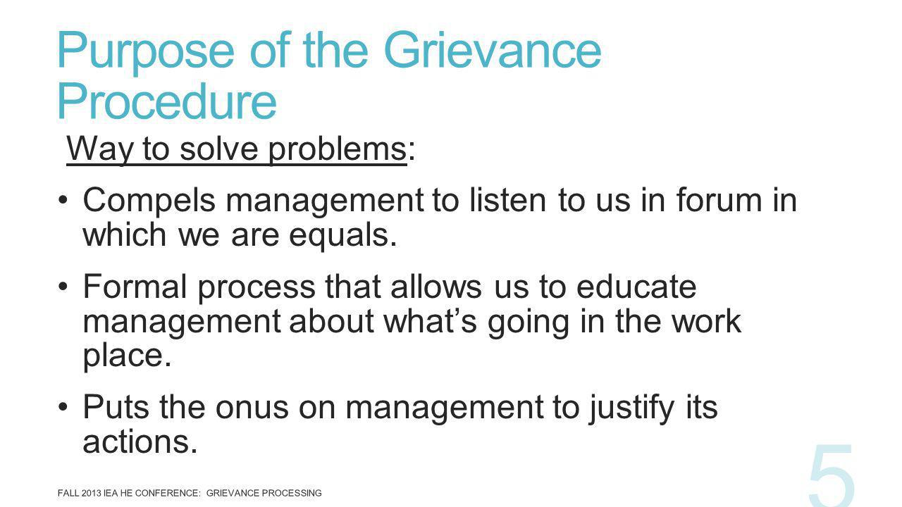 Way to solve problems: Compels management to listen to us in forum in which we are equals. Formal process that allows us to educate management about w