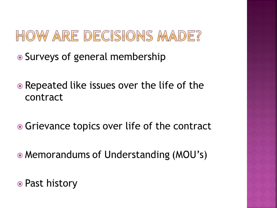 Surveys of general membership Repeated like issues over the life of the contract Grievance topics over life of the contract Memorandums of Understanding (MOUs) Past history