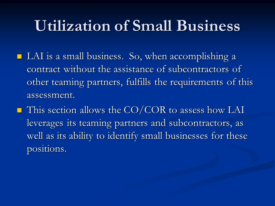 Utilization of Small Business LAI is a small business.