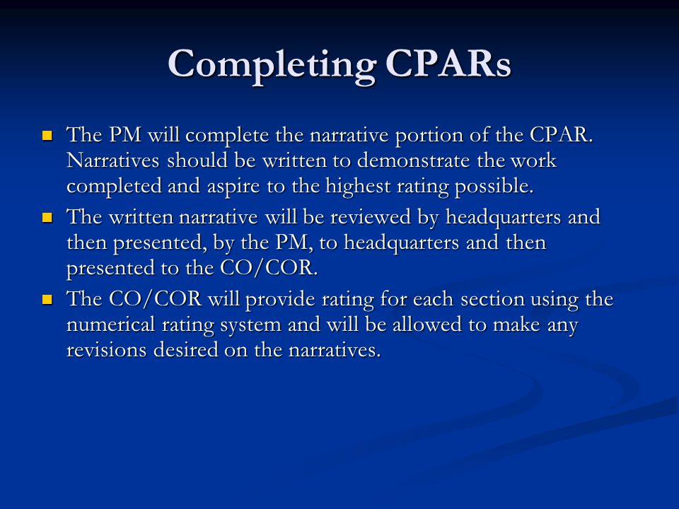Completing CPARs The PM will complete the narrative portion of the CPAR.