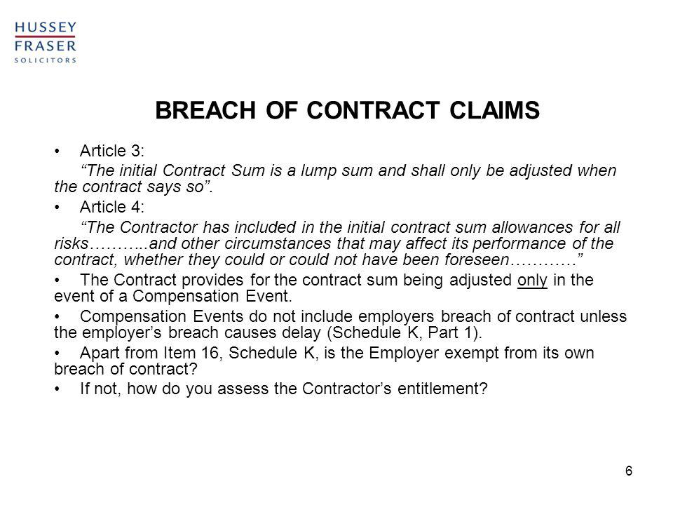 6 BREACH OF CONTRACT CLAIMS Article 3: The initial Contract Sum is a lump sum and shall only be adjusted when the contract says so.