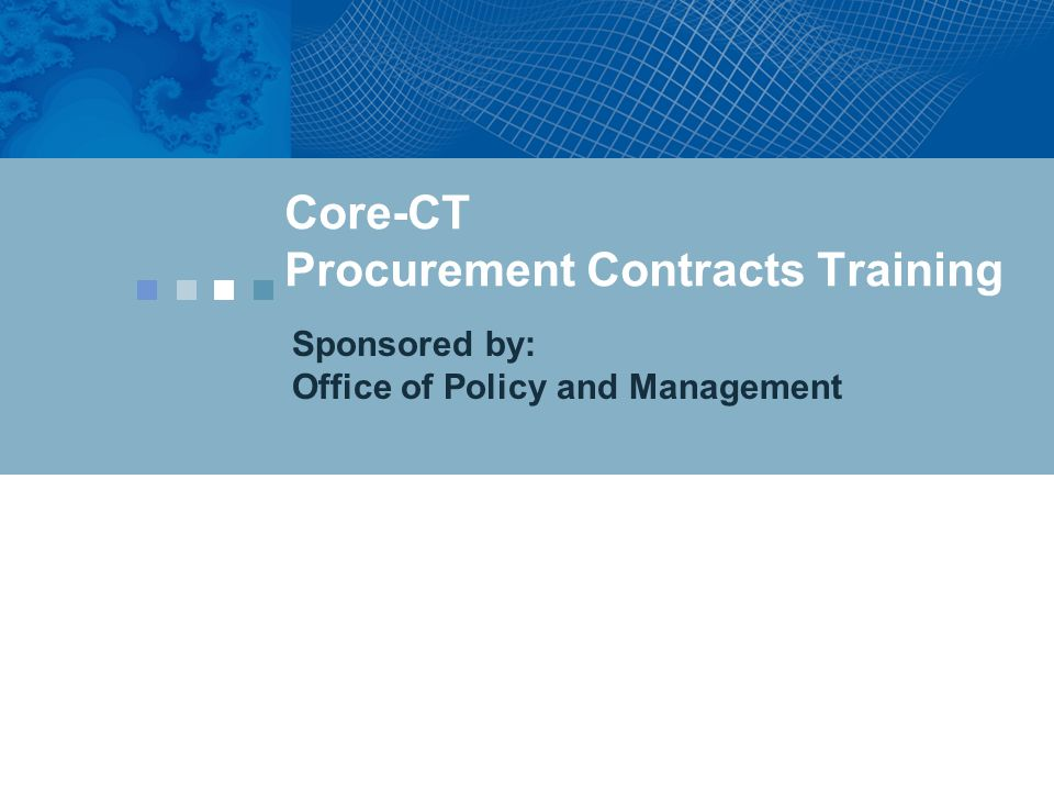 Getting Started Welcome to Procurement Contracts Training -Instructor introduction -Participant introduction -Training Facility Orientation -Ground rules -Parking Lot