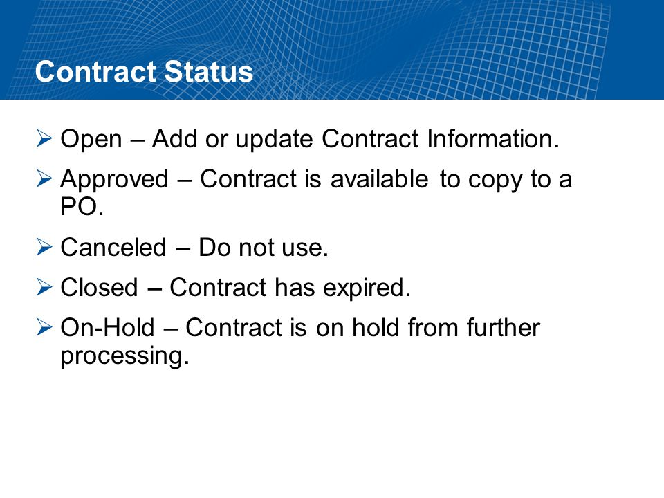 Contract Status Open – Add or update Contract Information.