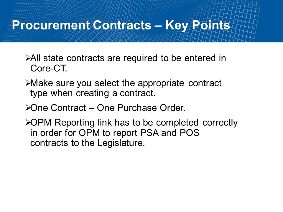 Procurement Contracts – Key Points All state contracts are required to be entered in Core-CT.