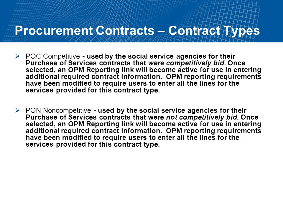 Procurement Contracts – Contract Types POC Competitive - used by the social service agencies for their Purchase of Services contracts that were competitively bid.