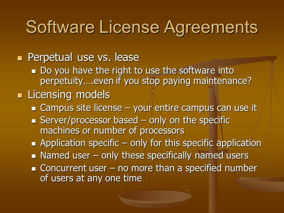 Software License Agreements Perpetual use vs. lease Perpetual use vs.