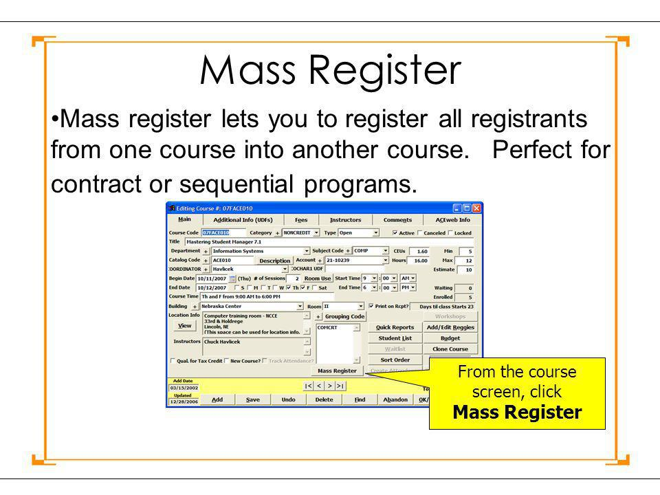 Mass Register Mass register lets you to register all registrants from one course into another course.