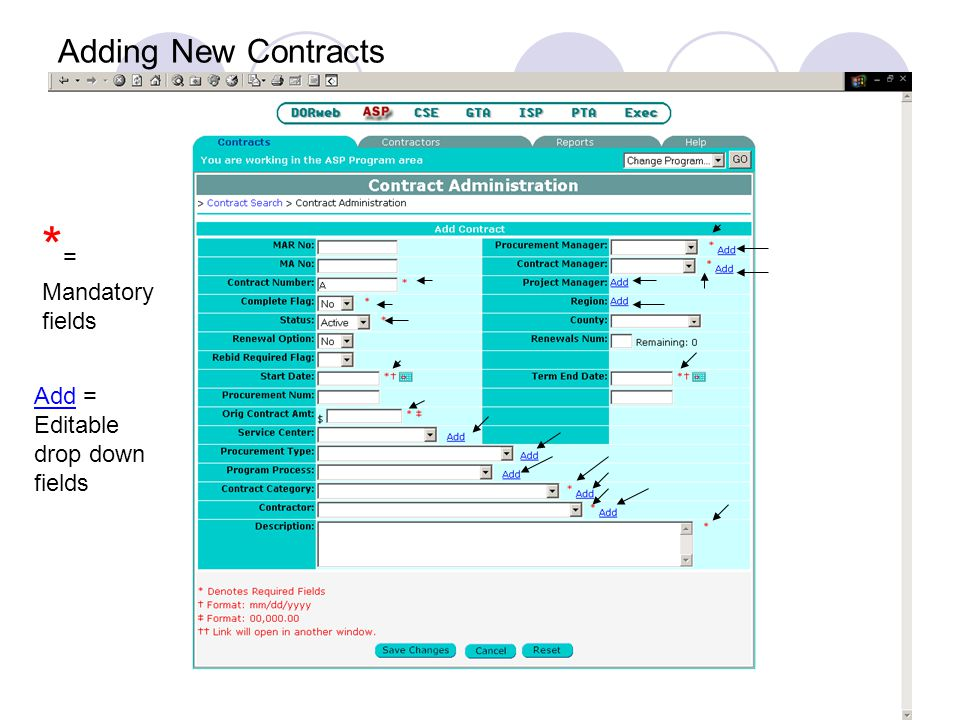 Adding New Contracts * = Mandatory fields Add = Editable drop down fields