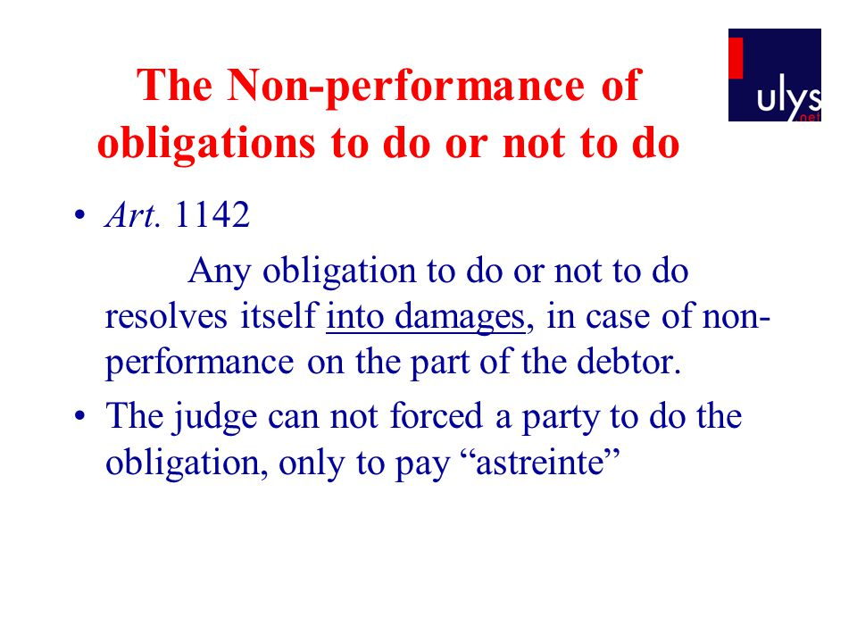 The Non-performance of obligations to do or not to do Art.