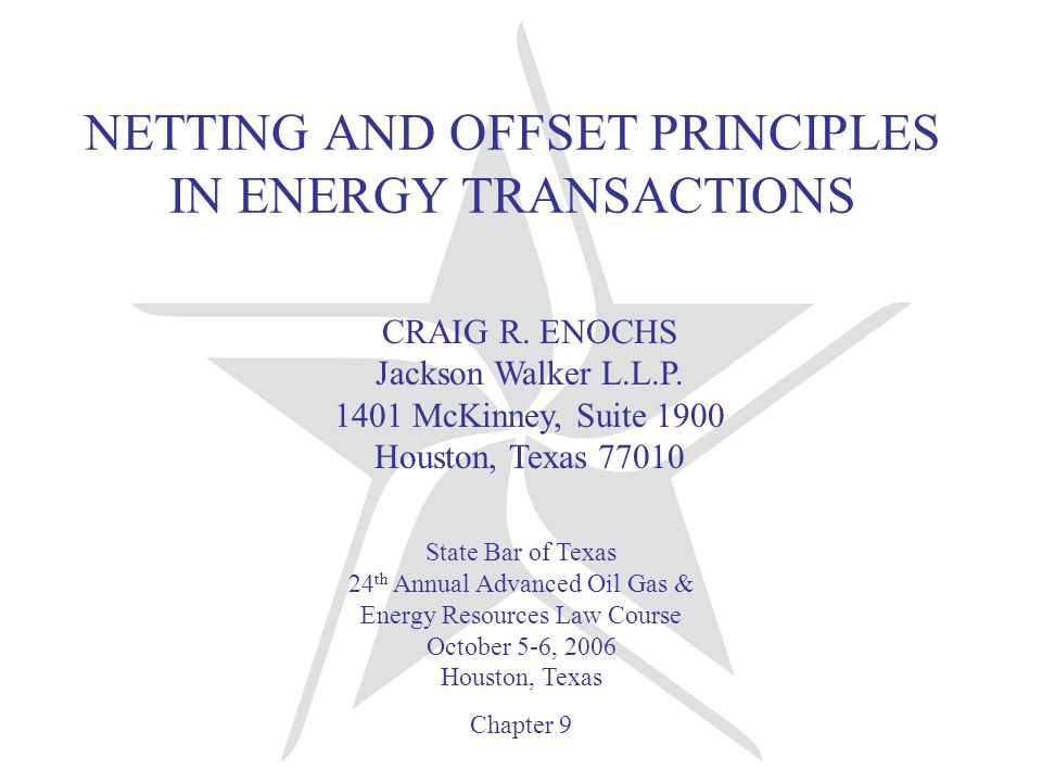 NETTING AND OFFSET PRINCIPLES IN ENERGY TRANSACTIONS CRAIG R.