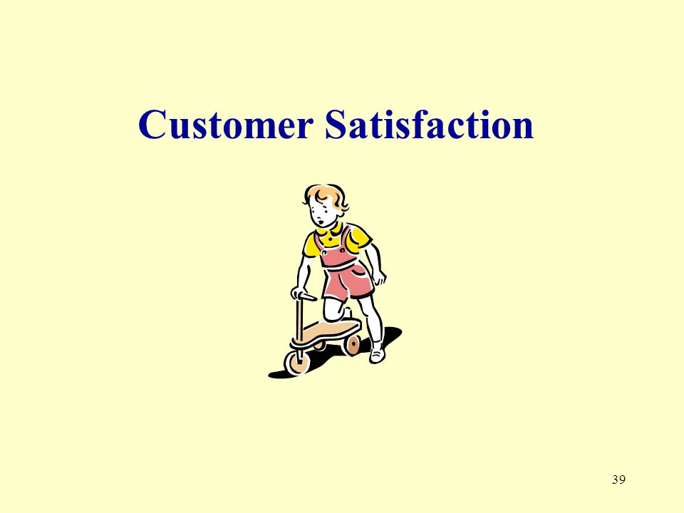 39 Customer Satisfaction