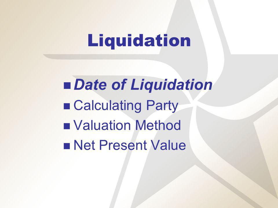 Liquidation Date of Liquidation Calculating Party Non-defaulting Party Third-party Valuation Method Net Present Value