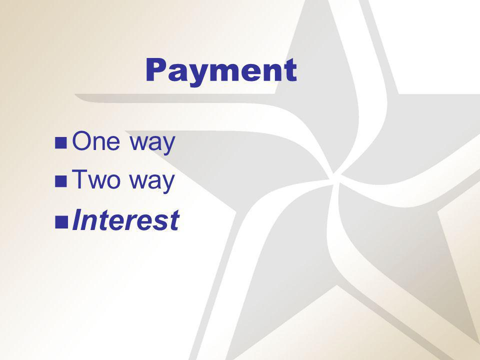 Payment One way Two way Interest