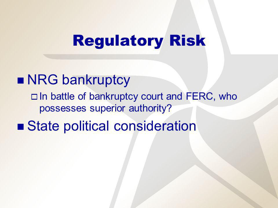 Regulatory Risk NRG bankruptcy In battle of bankruptcy court and FERC, who possesses superior authority.