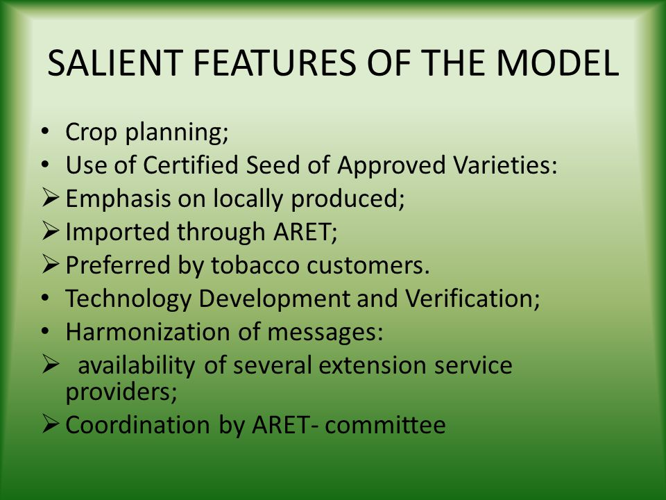 SALIENT FEATURES OF THE MODEL (cont.) Training of Staff and Farmers Use of Recommended and Approved Pesticides and Fertilizers Zoning of Areas Cost review and price negotiations