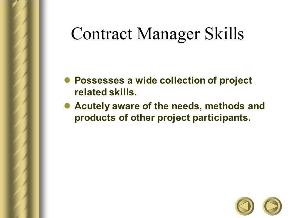 The Contract Manager Note : Contractors may, also, use contract managers to perform contract management.