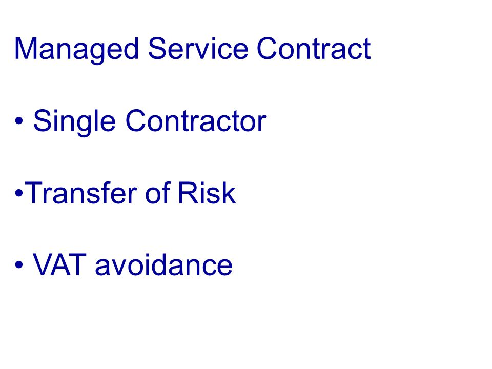 Managed Service Contract Single Contractor Transfer of Risk VAT avoidance
