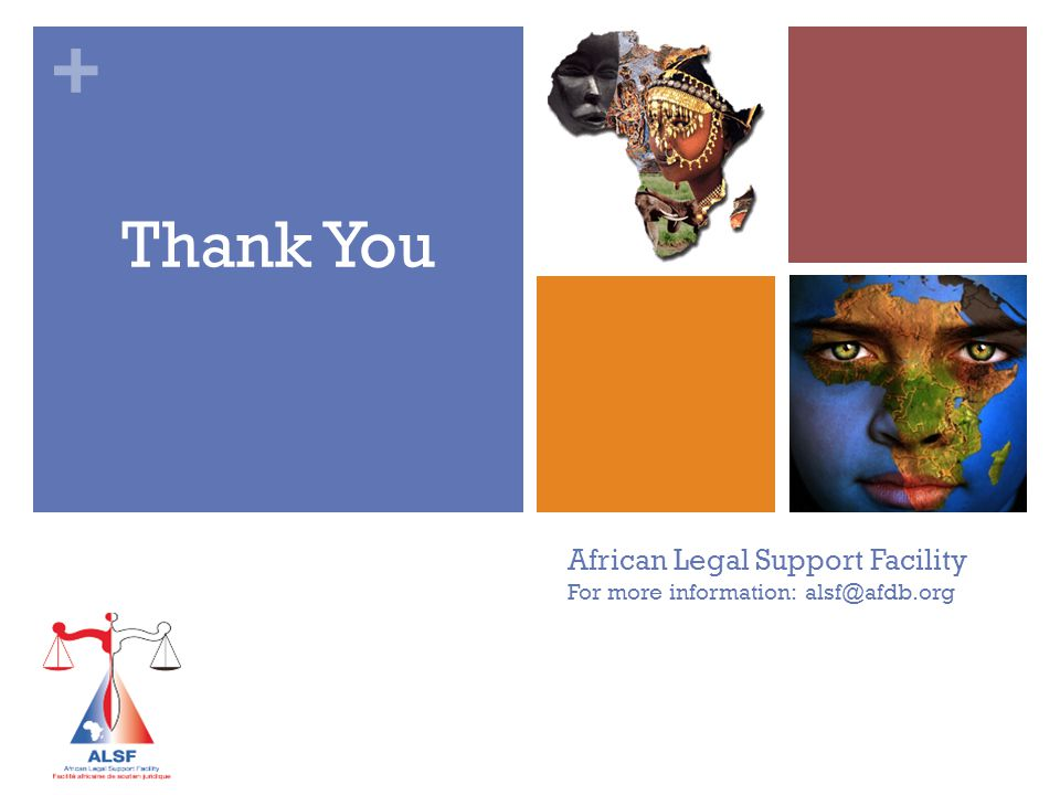 + Thank You African Legal Support Facility For more information: alsf@afdb.org
