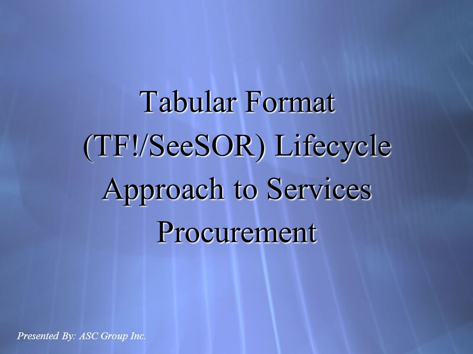 Services Procurement SOW Development Biddable RFPs Evaluation of Bids Implementation and Management Monitoring and Performance Reporting Contract Re-let TF.