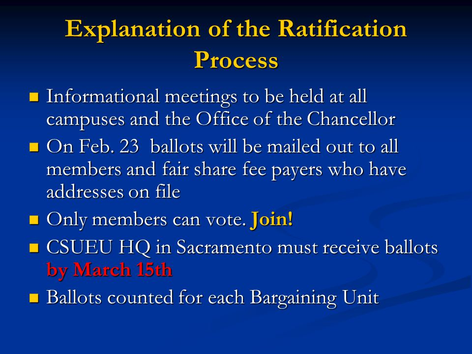 Explanation of the Ratification Process Informational meetings to be held at all campuses and the Office of the Chancellor Informational meetings to be held at all campuses and the Office of the Chancellor On Feb.