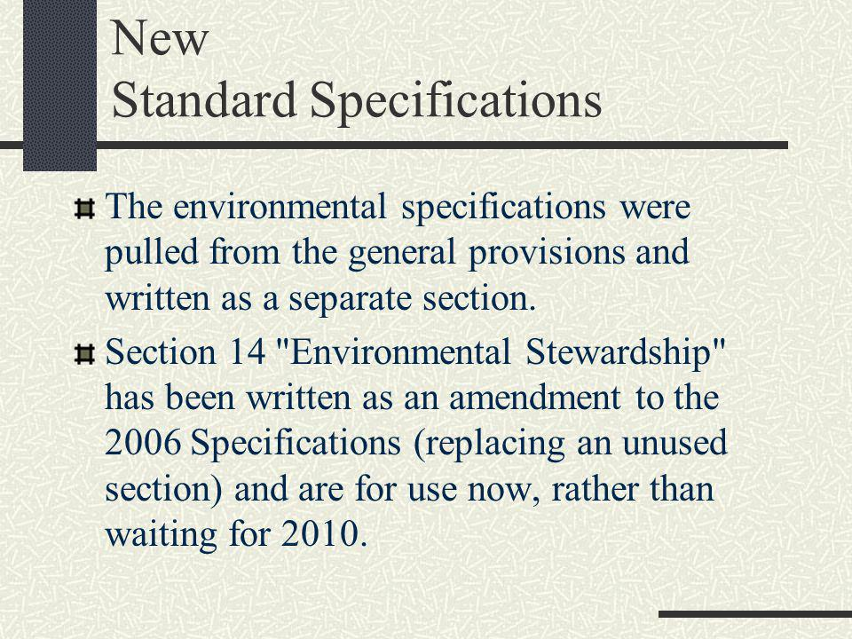 New Standard Specifications The environmental specifications were pulled from the general provisions and written as a separate section.