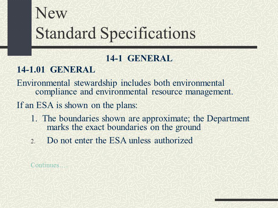 New Standard Specifications 14-1 GENERAL 14-1.01 GENERAL Environmental stewardship includes both environmental compliance and environmental resource management.
