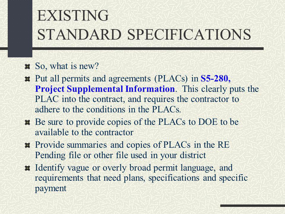 EXISTING STANDARD SPECIFICATIONS So, what is new.