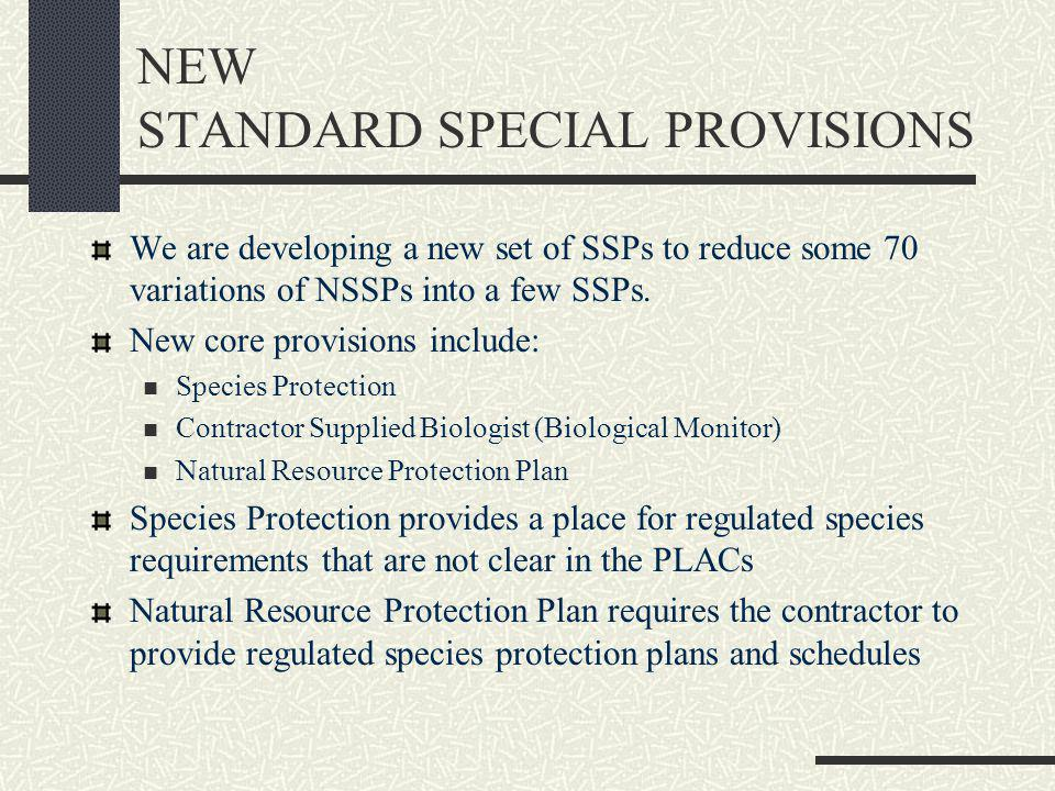 NEW STANDARD SPECIAL PROVISIONS We are developing a new set of SSPs to reduce some 70 variations of NSSPs into a few SSPs.