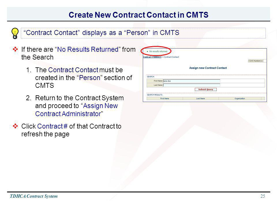 25TDHCA Contract System Create New Contract Contact in CMTS If there are No Results Returned from the Search 1.The Contract Contact must be created in