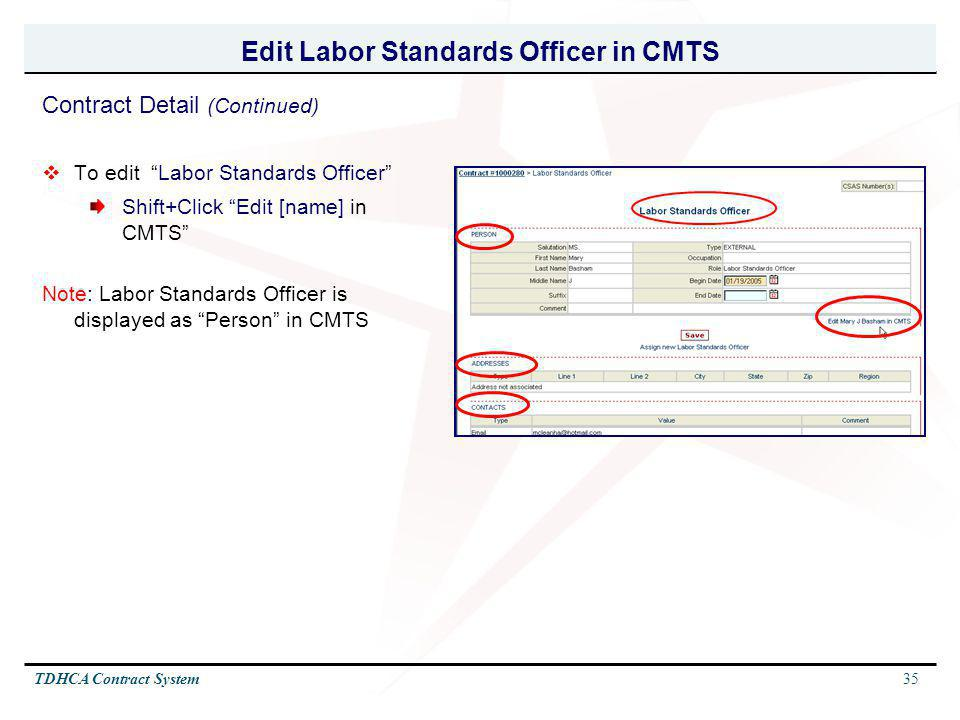 35TDHCA Contract System Edit Labor Standards Officer in CMTS To edit Labor Standards Officer Shift+Click Edit [name] in CMTS Note: Labor Standards Off