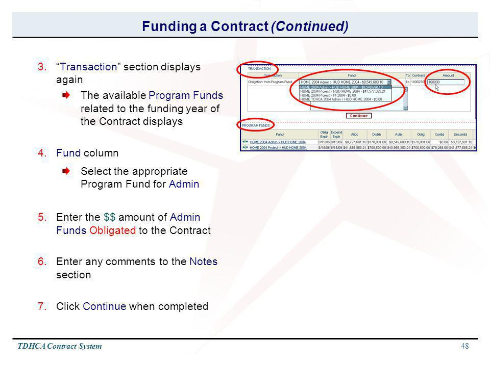 48TDHCA Contract System 3.Transaction section displays again The available Program Funds related to the funding year of the Contract displays 4.Fund c