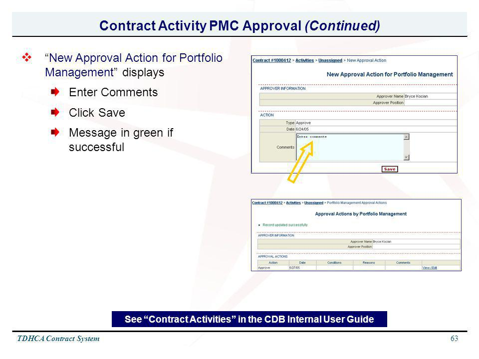 63TDHCA Contract System See Contract Activities in the CDB Internal User Guide Contract Activity PMC Approval (Continued) New Approval Action for Port