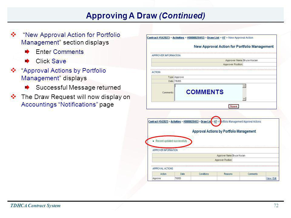 72TDHCA Contract System Approving A Draw (Continued) New Approval Action for Portfolio Management section displays Enter Comments Click Save Approval