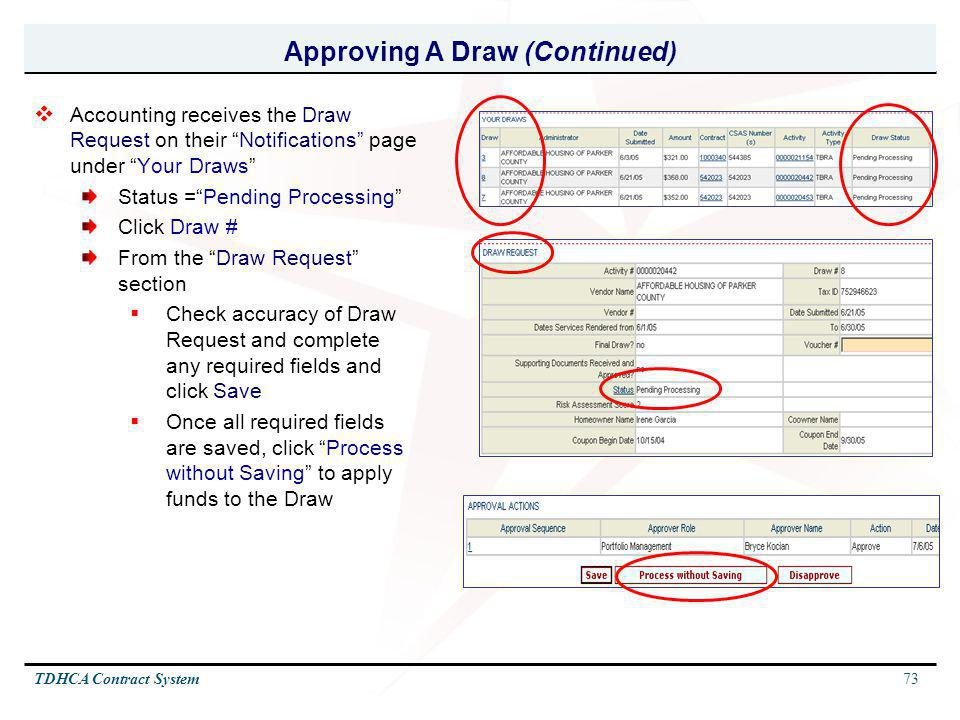 73TDHCA Contract System Approving A Draw (Continued) Accounting receives the Draw Request on their Notifications page under Your Draws Status =Pending