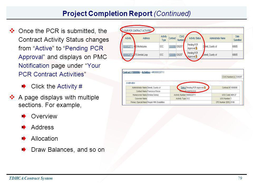 79TDHCA Contract System Project Completion Report (Continued) Once the PCR is submitted, the Contract Activity Status changes from Active to Pending P