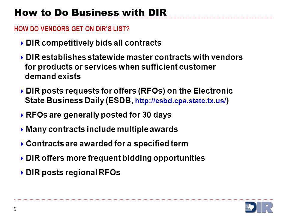 20 Current Contracting Initiatives – Negotiation Stage CONTRACTRFO NUMBER START DATE END DATE CONTACT PERSON Break/Fix ServicesDIR-SDD-TMP-09611/5/2007Q2 2008Carrie Cooper IT Staffing ServicesDIR-SDD-TMP-1091/11/2008Q3 2008Carrie Cooper Miscellaneous Information Technology (IT) Hardware Peripherals, Components, and Related Services DIR-SDD-TMP-09210/25/2007Q2 2008Carrie Cooper Security ServicesDIR-SDD-TMP-10012/3/2007Q3 2008Carrie Cooper Technology-Based Recording Equipment, Software, and Services DIR-SDD-TMP-1112/15/2008Q2 2008Carrie Cooper