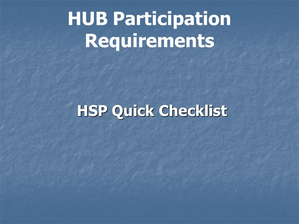 HUB Participation Requirements HSP Quick Checklist